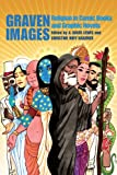 img - for Graven Images: Religion in Comic Books & Graphic Novels book / textbook / text book
