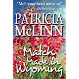 Match Made in Wyoming (Wyoming Wildflowers Book 2) ~ Patricia McLinn