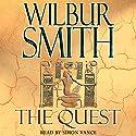 The Quest Hörbuch von Wilbur Smith Gesprochen von: Simon Vance