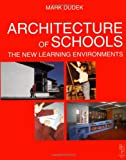 Architecture of Schools: The New Learning Environments, The New Learning Environments - 0750635851