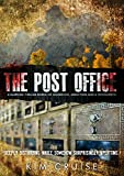 The Post Office: A Suspense Thriller Borne of Goodness, Addiction and a Psychopath (1)
