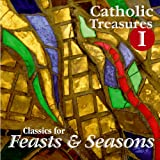 Catholic Treasures I: Classics for Feasts and Seasons