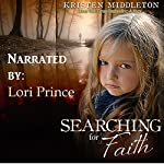Searching for Faith: Carissa Jones, Book 1 | Kristen Middleton,K.L. Middleton