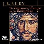 The Invasion of Europe by the Barbarians | John Bagnell Bury