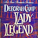 Lady Legend: A Wild Hearts Romance Audiobook by Deborah Camp Narrated by Liisa Ivary