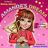 Children's book: AMANDA'S DREAM (motivational children's book, values book): (Beginner readers, Children's Book, Short stories, Series Books For children ... Books Collection) (English Edition)