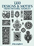 1,100 Designs and Motifs from Historic Sources (Dover Pictorial Archive) (0486287300) by Leighton, John