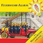 Wissen! - Feuerwehr - Alarm, H�rbuch...