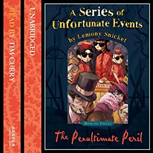 The Penultimate Peril: A Series of Unfortunate Events, Book 12 | [Lemony Snicket]