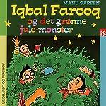 Iqbal Farooq og det grønne julemonster (Iqbal Farooq 9) | Manu Sareen
