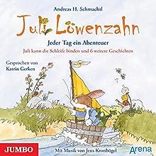 Juli kann die Schleife binden und 6 weitere Geschichten (Juli Löwenzahn) Hörbuch von Andreas H. Schmachtl Gesprochen von: Katrin Gerken