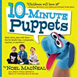 10-Minute Puppets: Funny-and-Easy Puppets to Make Anytime, Anywhere!