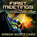 First Meetings: In the Enderverse Audiobook by Orson Scott Card Narrated by Gabrielle De Cuir, Amanda Karr, Stefan Rudnicki