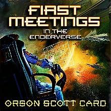 First Meetings: In the Enderverse Audiobook by Orson Scott Card Narrated by Gabrielle De Cuir, Amanda Karr, Stefan Rudnicki