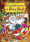 echange, troc La Véritable histoire du Père Noël