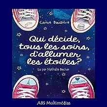Qui décide, tous les soirs, d'allumer les étoiles ? | Livre audio Auteur(s) : Carine Bausière Narrateur(s) : Nathalie Becker