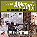 The Fall of America: Premonition of Death Audiobook by W.R. Benton Narrated by Steven Roy Grimsley