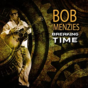 Bob Menzies Breaking Time