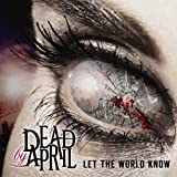 Let the World Know by Dead By April [Music CD]
