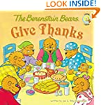 The Berenstain Bears Give Thanks (Ber...