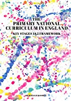The Primary National Curriculum in England: Key Stage 1&2 Framework
