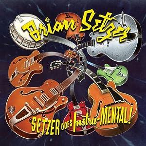 "Brian Setzer - 'Setzer Goes Instru-Mental !"""
