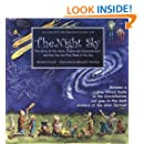Child's Introduction to the Night Sky: The Story of the Stars, Planets, and Constellations--and How You Can Find Them in the Sky