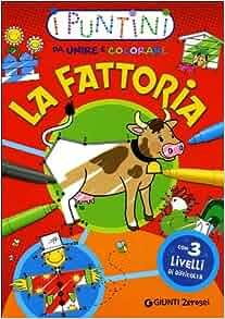 La fattoria. I puntini da unire e colorare: 9788809062764: Amazon.com