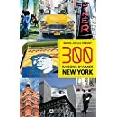 300 RAISONS D'AIMER NEW YORK x