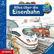 Alles über die Eisenbahn (Wieso? Weshalb? Warum?) | Patricia Mennen, Wolfgang Metzger