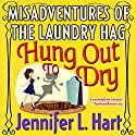 Hung Out to Dry: The Misadventures of the Laundry Hag Audiobook by Jennifer L. Hart Narrated by Suzanne Cerreta