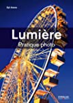 Lumi�re: Pratique photo