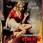 Confidential Prey | R. J. Jagger