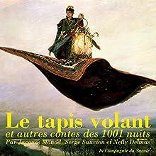 Le tapis volant et autres contes des 1001 nuits   Livre audio Auteur(s) :  auteur inconnu Narrateur(s) : Nelly Delmas, Jacques Monod, Serge Sauvion