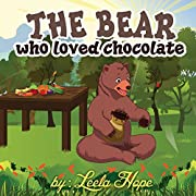 Children Books:The Bear Who Loved Chocolate (Bears Books for Beginner Readers ,(Values book)funny bedtime story collection,illustrated picture book for kids(Animal habitats))