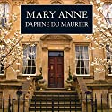 Mary Anne (       UNABRIDGED) by Daphne du Maurier Narrated by Carole Boyd