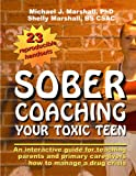 img - for Sober Coaching Your Toxic Teen: An Interactive Guide for Teaching Parents and Primary Caregivers How to Manage a Drug Crisis book / textbook / text book