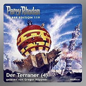 Der Terraner - Teil 4 (Perry Rhodan Silber Edition 119) Hörbuch