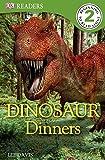 Dinosaur Dinners (DK Readers Level 2)