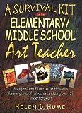 A Survival Kit for the Elementary/Middle School Art Teacher (J-B Ed: Survival Guides)