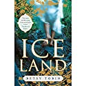Ice Land (       UNABRIDGED) by Betsy Tobin Narrated by Davina Porter