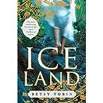 Ice Land   Betsy Tobin