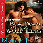 Bow Down to the Wolf King: Royal Alphas, Book 1 | [Marcy Jacks]