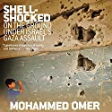 Shell-Shocked: On the Ground Under Israel's Gaza Assault Audiobook by Mohammed Omer Narrated by Suzanne Toren