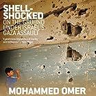 Shell-Shocked: On the Ground Under Israel's Gaza Assault Hörbuch von Mohammed Omer Gesprochen von: Suzanne Toren