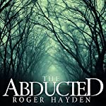 The Abducted: Odessa - A Small Town Abduction, Book 0 | Roger Hayden