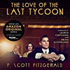 The Love of the Last Tycoon Audiobook by F. Scott Fitzgerald Narrated by Lauren Fortgang, Brian Sutherland
