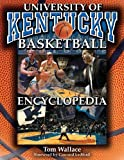 The University of Kentucky Basketball Encyclopedia (Revised and Updated Edition)