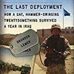 The Last Deployment: How a Gay, Hammer-Swinging Twentysomething Survived a Year in Iraq | Bronson Lemer