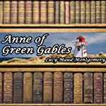 Anne of Green Gables (       UNABRIDGED) by Lucy Maud Montgomery Narrated by Laural Merlington